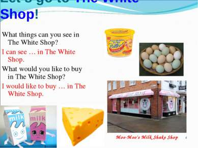 * Let's go to The White Shop! What things can you see in The White Shop? I ca...