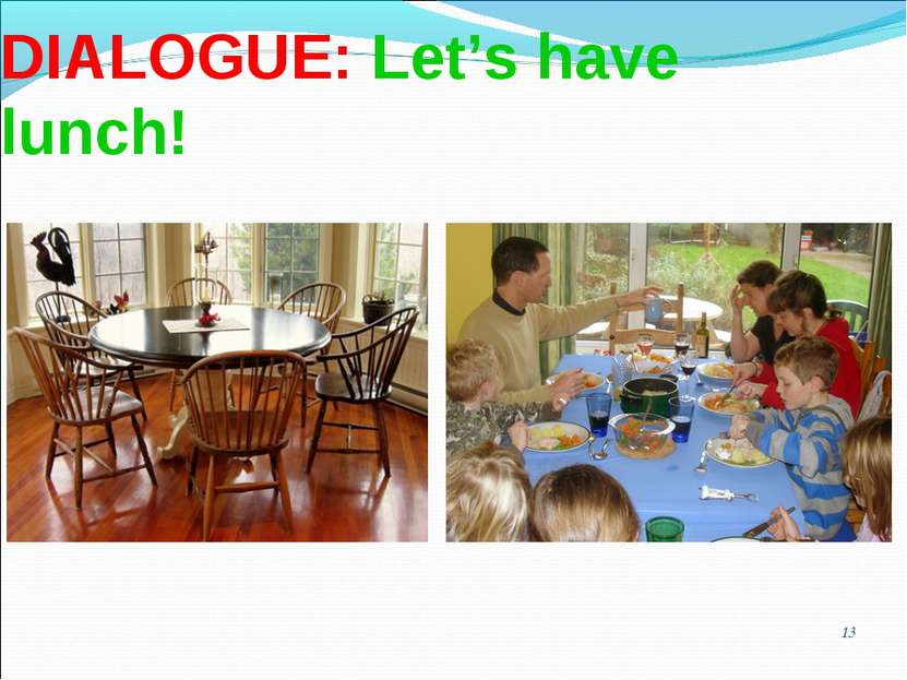 * DIALOGUE: Let's have lunch!