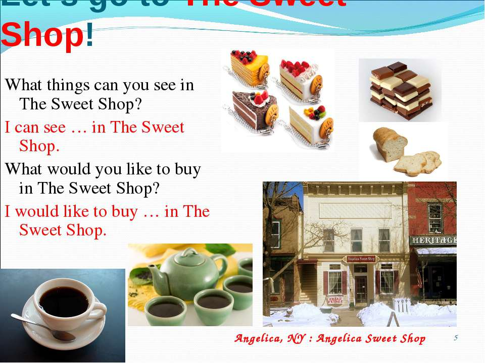 * Let's go to The Sweet Shop! What things can you see in The Sweet Shop? I ca...