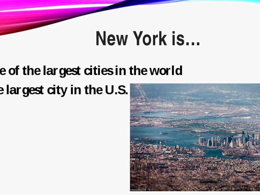 one of the largest cities in the world the largest city in the U.S. New York is…