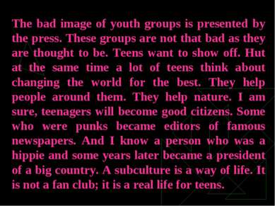 The bad image of youth groups is presented by the press. These groups are not...