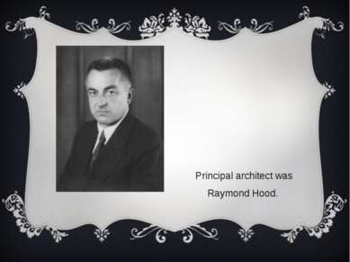Principal architect was Raymond Hood.
