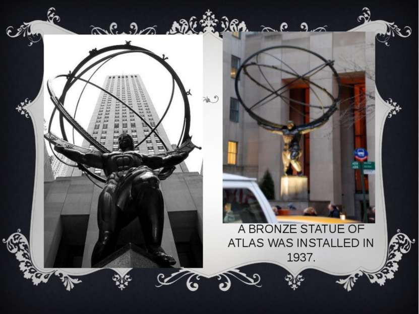 A BRONZE STATUE OF ATLAS WAS INSTALLED IN 1937.