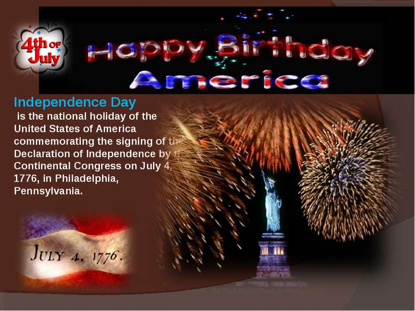 Independence Day is the national holiday of the United States of America comm...