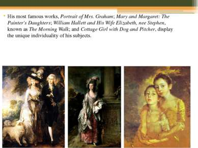 His most famous works,Portrait of Mrs. Graham;Mary and Margaret: The Painte...