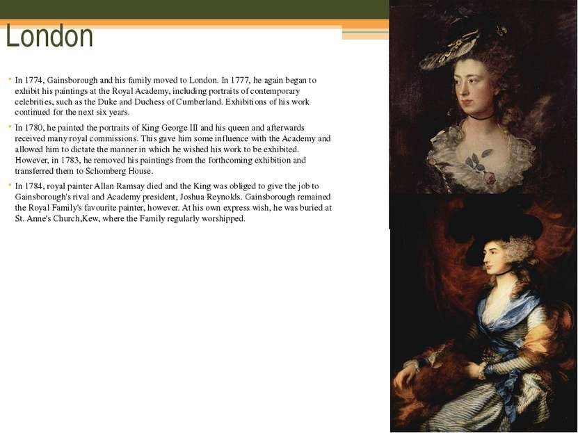 London In 1774, Gainsborough and his family moved to London. In 1777, he agai...