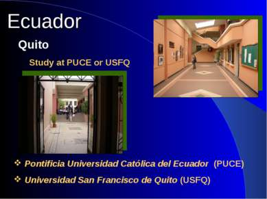 Ecuador Study at PUCE or USFQ Quito Pontificia Universidad Católica del Ecuad...