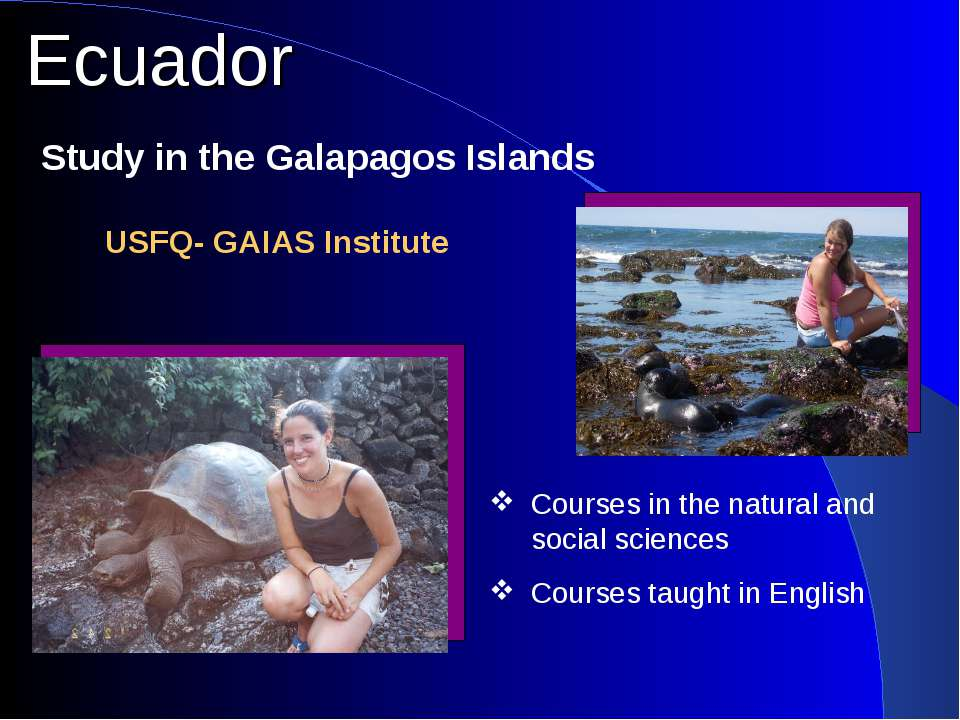 Ecuador Study in the Galapagos Islands Courses in the natural and social scie...