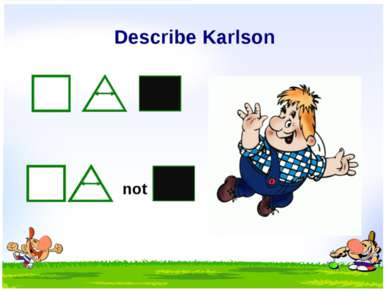 Describe Karlson not
