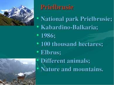Prielbrusie National park Prielbrusie; Kabardino-Balkaria; 1986; 100 thousand...