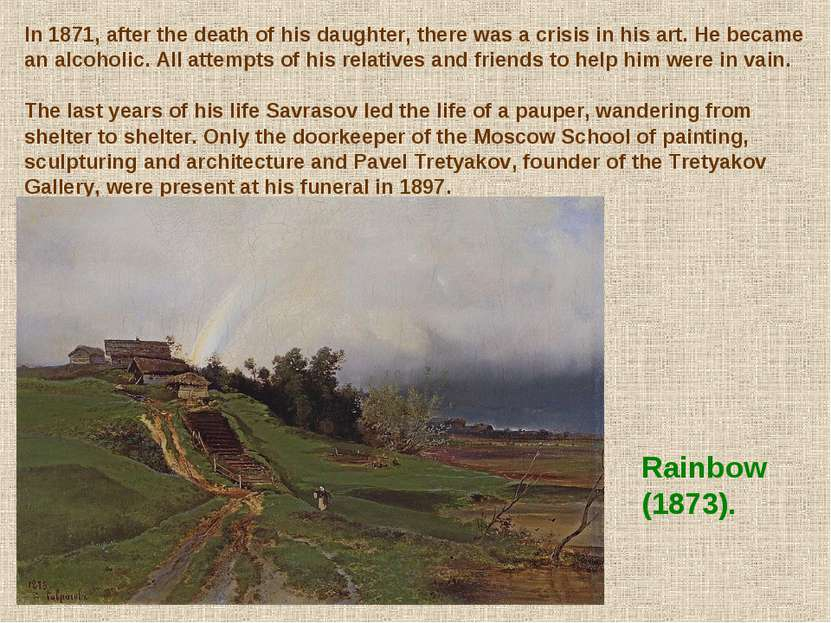 In 1871, after the death of his daughter, there was a crisis in his art. He b...