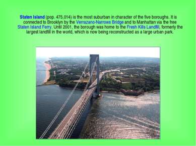 Staten Island (pop. 475,014) is the most suburban in character of the five bo...