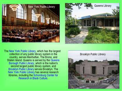 The New York Public Library, which has the largest collection of any public l...