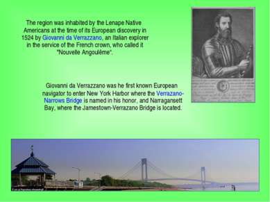 The region was inhabited by the Lenape Native Americans at the time of its Eu...