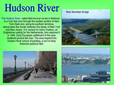 The Hudson River, called Muh-he-kun-ne-tuk in Mahican is a river that runs th...