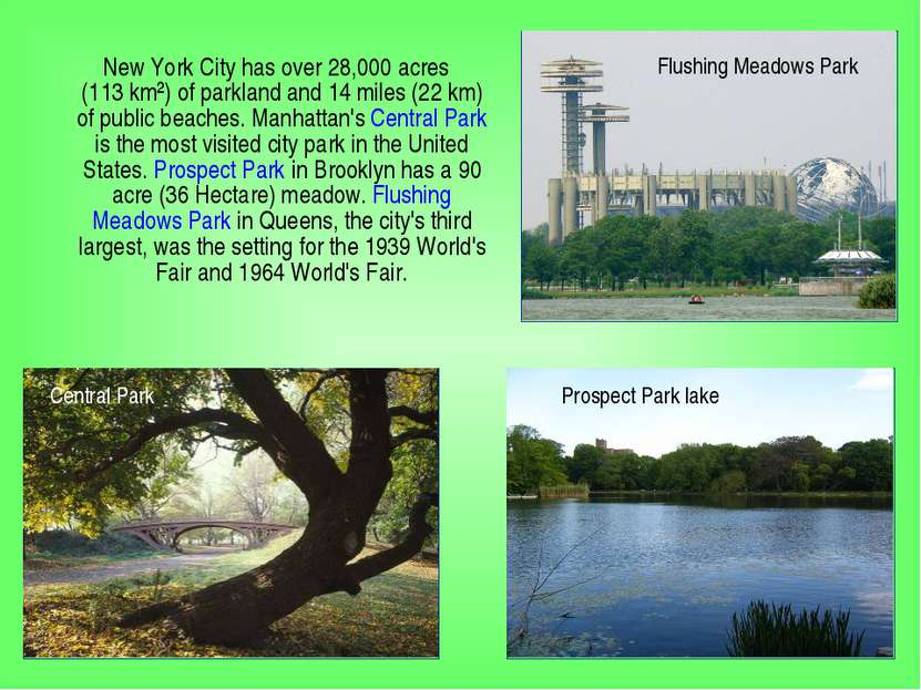 New York City has over 28,000 acres (113 km²) of parkland and 14 miles (22 km...