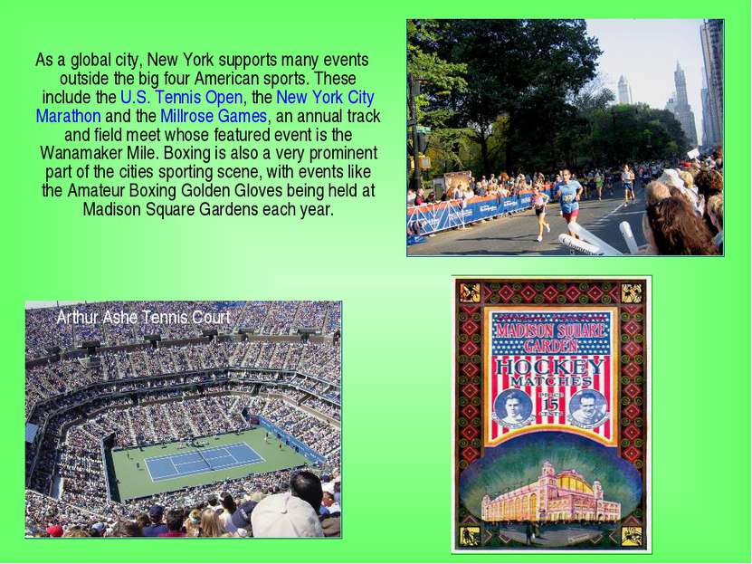 As a global city, New York supports many events outside the big four American...