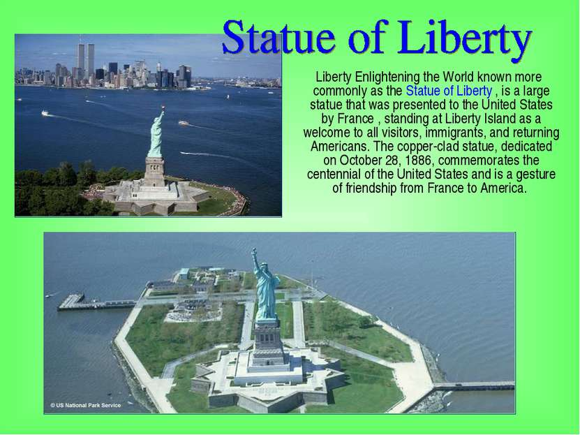 Liberty Enlightening the World known more commonly as the Statue of Liberty ,...