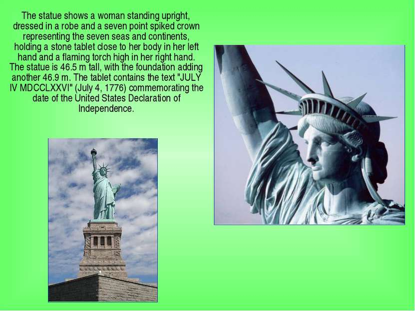 The statue shows a woman standing upright, dressed in a robe and a seven poin...