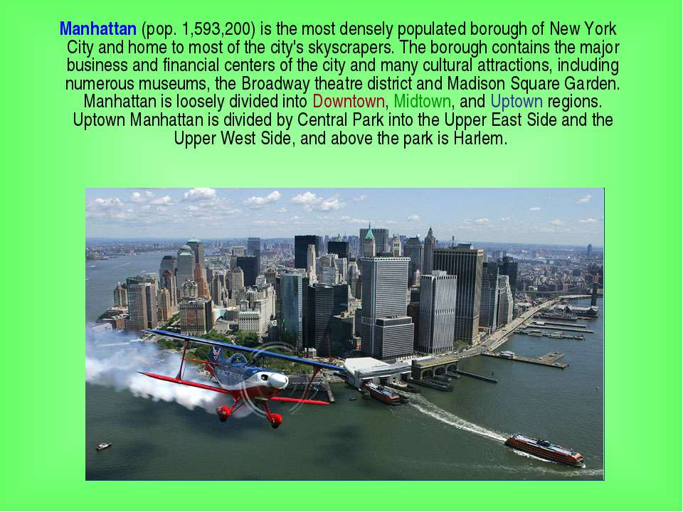 Manhattan (pop. 1,593,200) is the most densely populated borough of New York ...