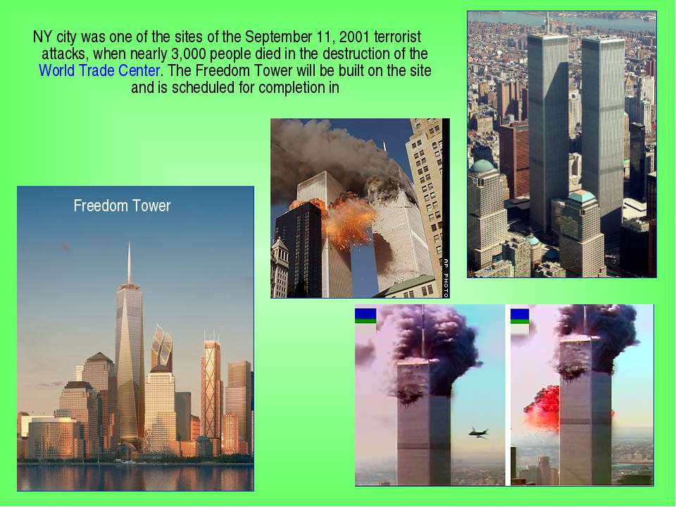 NY city was one of the sites of the September 11, 2001 terrorist attacks, whe...
