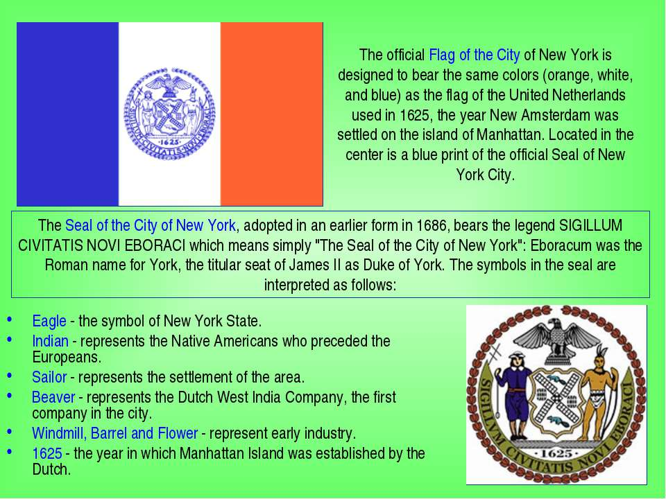 Eagle - the symbol of New York State. Indian - represents the Native American...