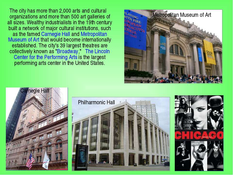 The city has more than 2,000 arts and cultural organizations and more than 50...