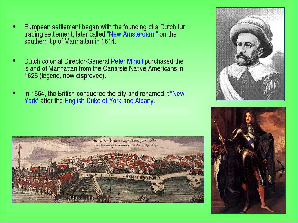 European settlement began with the founding of a Dutch fur trading settlement...