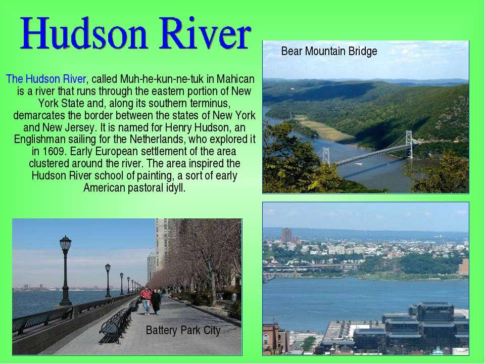 The Hudson River, called Muh-he-kun-ne-tuk in Mahican is a river that runs th...