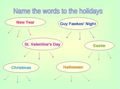 New Year Guy Fawkes' Night Christmas Easter St. Valentine's Day Halloween