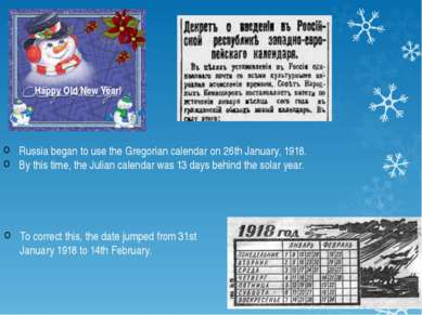 To correct this, the date jumped from 31st January 1918 to 14th February. Hap...