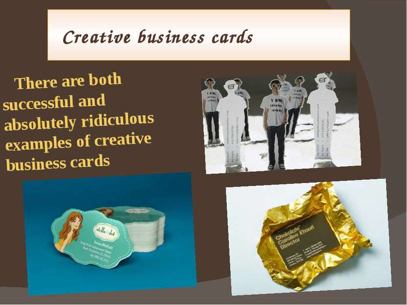 Creative business cards There are both successful and absolutely ridiculous e...