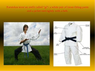"""Karatekas wear an outfit called """"gi""""- a white pair of loose-fitting pants and..."""
