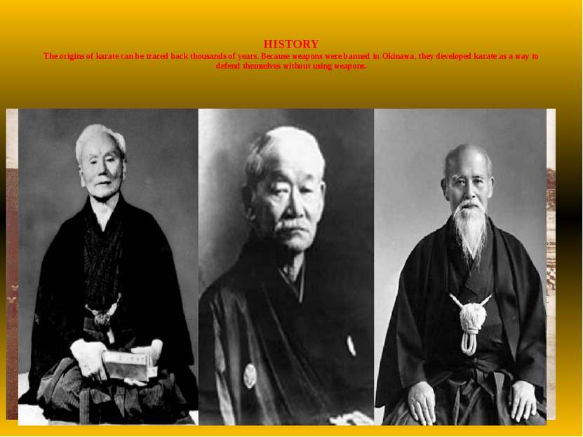 HISTORY The origins of karate can be traced back thousands of years. Because ...