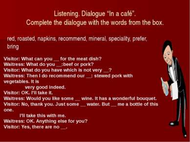 "Listening. Dialogue ""In a café"". Complete the dialogue with the words from th..."