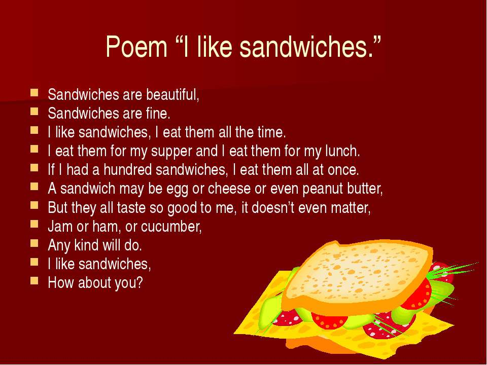 "Poem ""I like sandwiches."" Sandwiches are beautiful, Sandwiches are fine. I li..."
