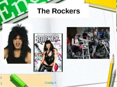 The Rockers Слайд 9