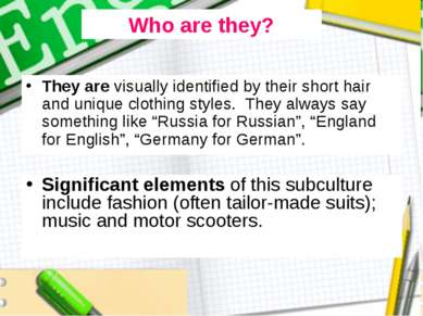 They are visually identified by their short hair and unique clothing styles. ...