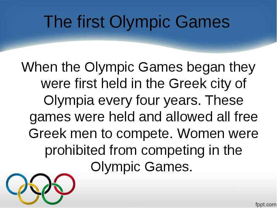 The first Olympic Games When the Olympic Games began they were first held in ...