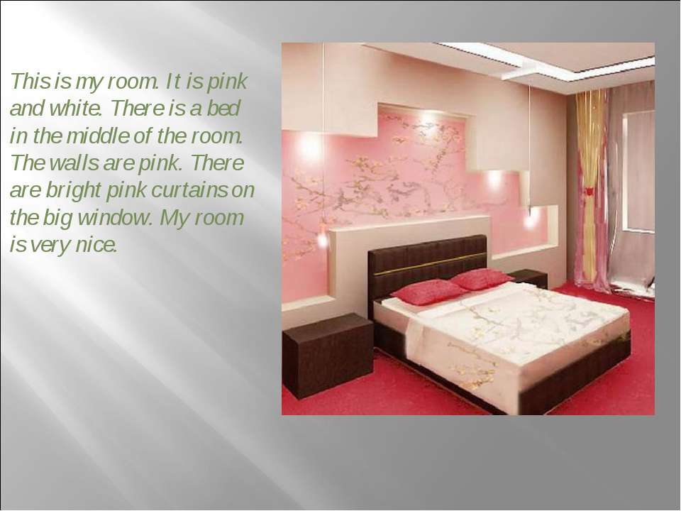 This is my room. It is pink and white. There is a bed in the middle of the ro...