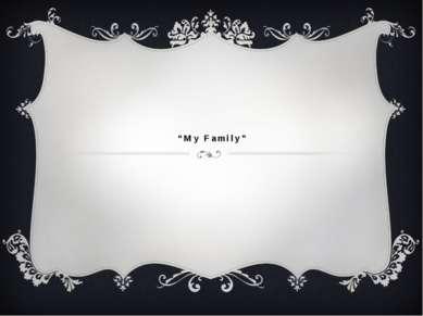 """My Family"""