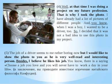 (4)Well,at that time I was doing a project on my future profession. That is...