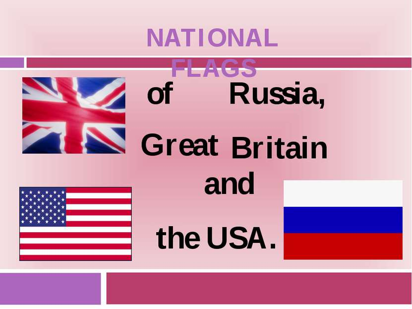 NATIONAL FLAGS of Russia, Great Britain and the USA.