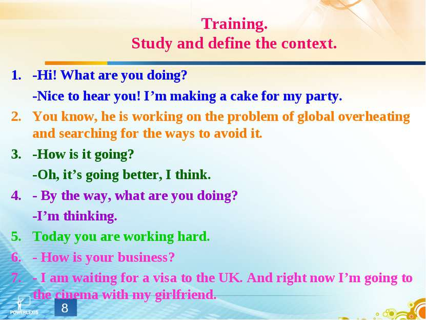 Training. Study and define the context. -Hi! What are you doing? -Nice to hea...