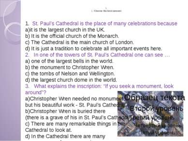 1. 1. Choose the best answer: St. Paul's Cathedral is the place of many celeb...