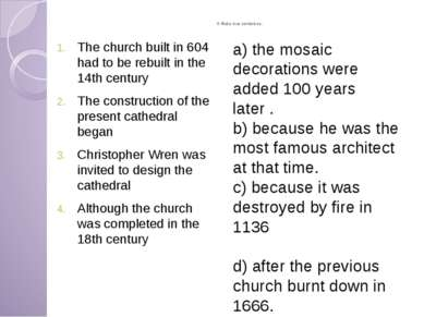 II. Make true sentences. The church built in 604 had to be rebuilt in the 14t...