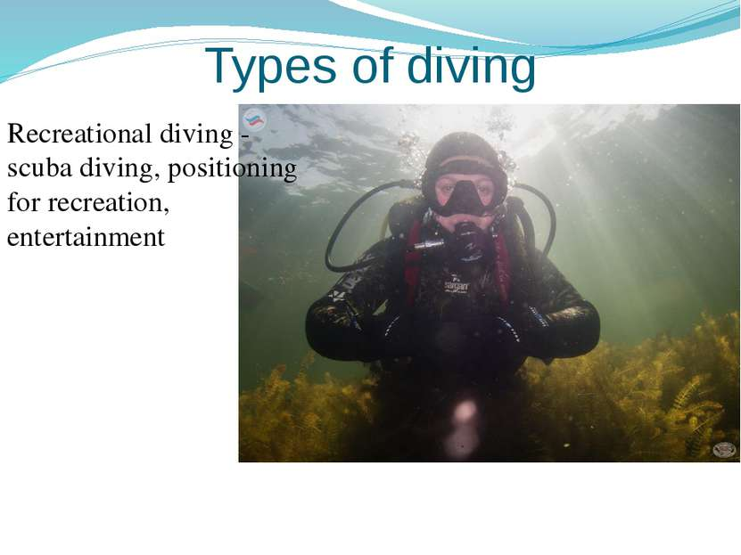 Types of diving Recreational diving - scuba diving, positioning for recreatio...