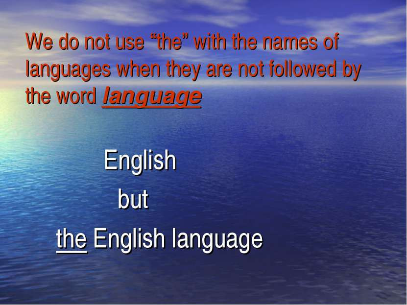 """We do not usе """"the"""" with the names of languages when they are not followed by..."""