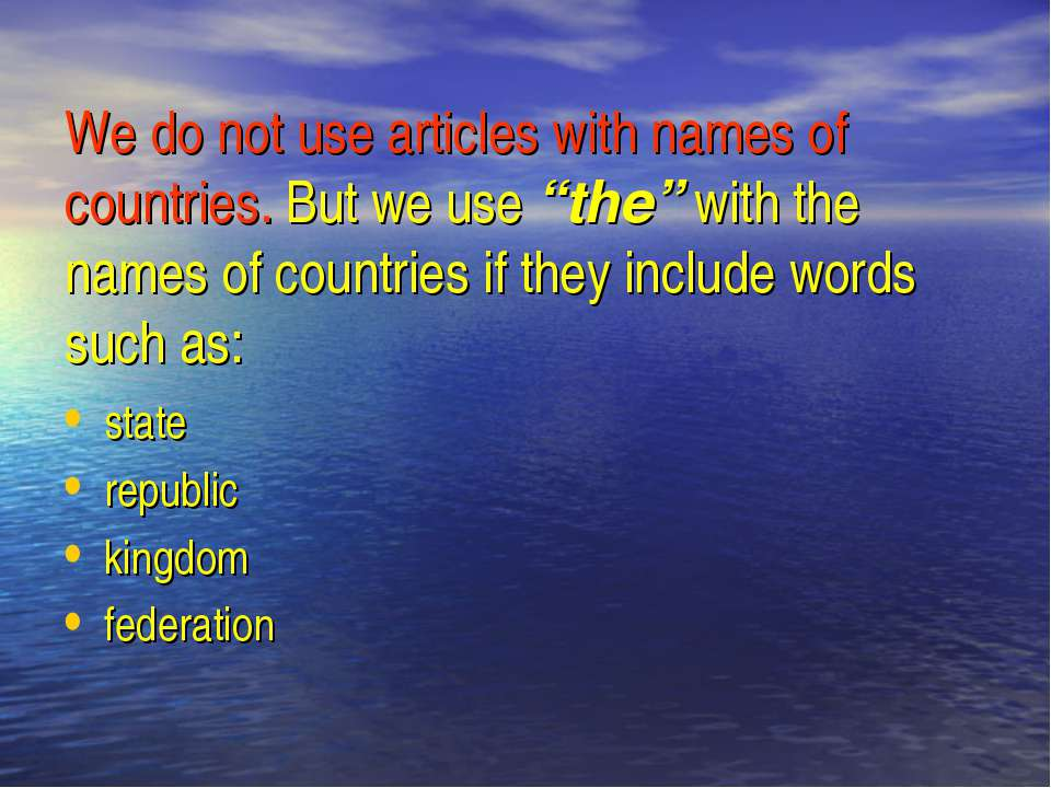 """We do not use articles with names of countries. But we use """"the"""" with the nam..."""