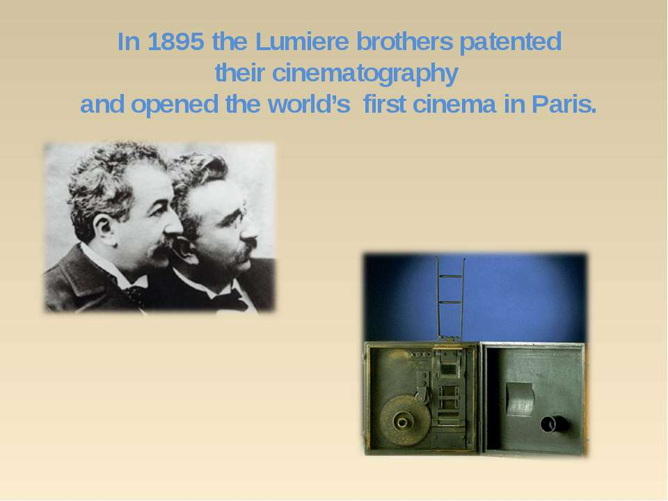 In 1895 the Lumiere brothers patented their cinematography and opened the wor...